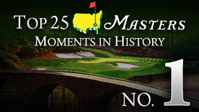 Masters Top 25 Moment -- No. 1