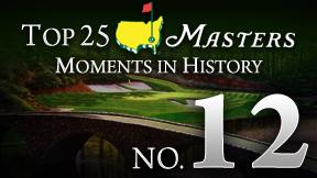 Masters Top 25 Moment -- No. 12