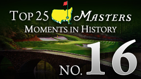 Masters Top 25 Moment -- No. 16