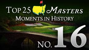 Masters Top 25 Moment -- No. 16