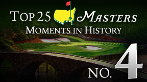 Masters Top 25 Moment -- No. 4