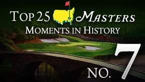 Masters Top 25 Moment -- No. 7