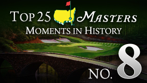 Masters Top 25 Moment -- No. 8